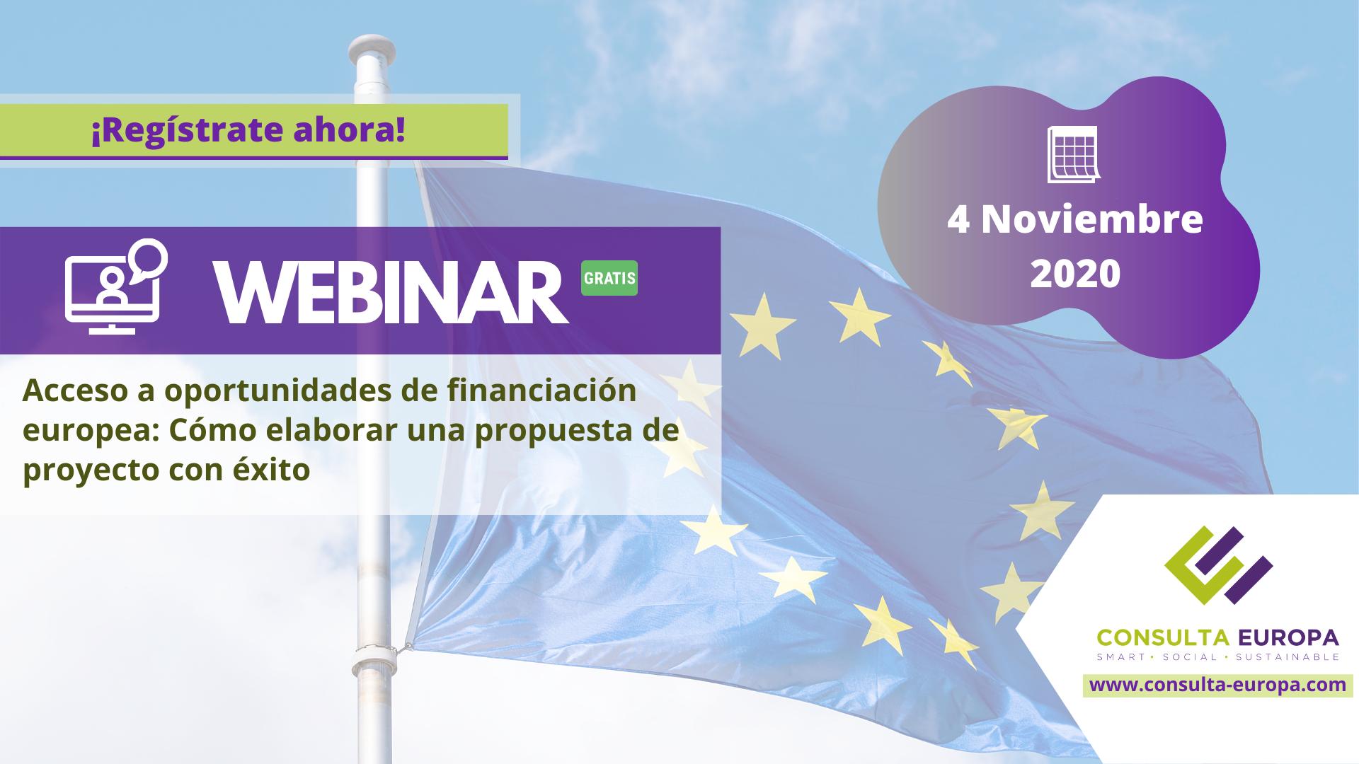 Webinar gratuito 4 noviembre 2020 – Acceso a oportunidades de financiación europeas: Cómo elaborar una propuesta de proyecto con éxito